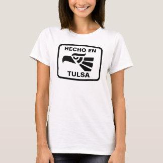 Hecho en Tulsa  personalizado custom personalized T-Shirt
