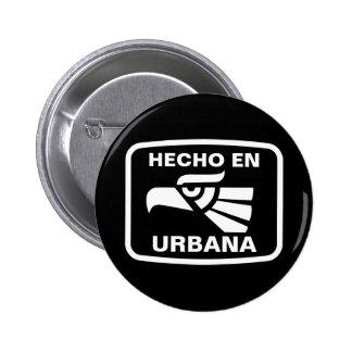 Hecho en Urbana  personalizado custom personalized Button