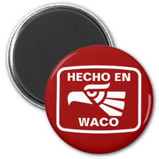 Hecho en Waco  personalizado custom personalized 2 Inch Round Magnet