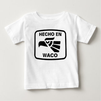 Hecho en Waco  personalizado custom personalized T Shirt