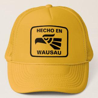 Hecho en Wausau personalizado custom personalized Trucker Hat