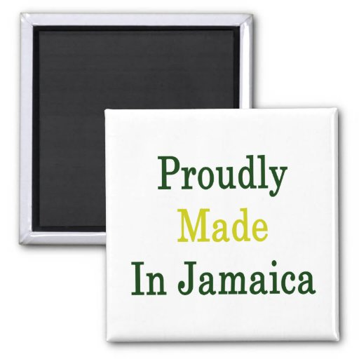 Hecho orgulloso en Jamaica Imanes De Nevera
