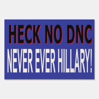 HECK NO DNC, NEVER EVER HILLARY YARD SIGN B/B