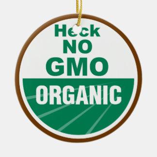 Heck No GMO Orgainc Ceramic Ornament