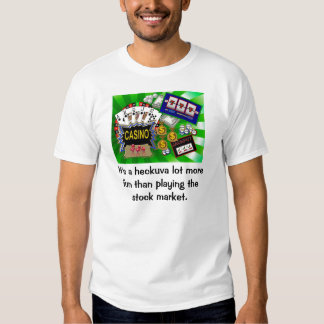 Heckuva lot more fun shirt