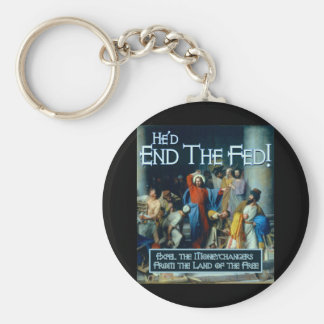 He'd End the Fed Keychain
