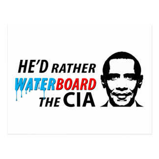 He'd Rather Waterboard the CIA Postcard