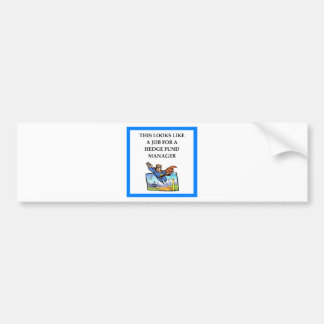 hedge fund bumper sticker