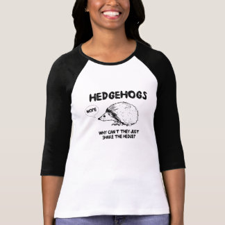 Hedgehogs Dont Share Tshirt