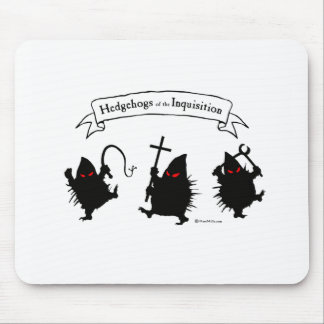 Hedgehogs of the Inquisition! Mouse Pad