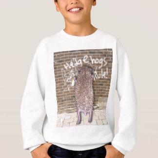 Hedgehogs Rule! Sweatshirt