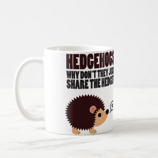 Hedgehogs. Why Don't They Just Share The Hedge? Coffee Mug