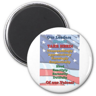 Heed our voices and Snap to it 2 Inch Round Magnet