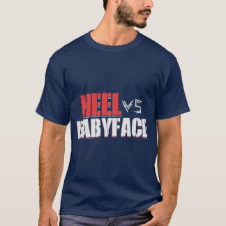 Heel Vs Babyface Wrestling Hardcore Wrestle Fan Te T-Shirt