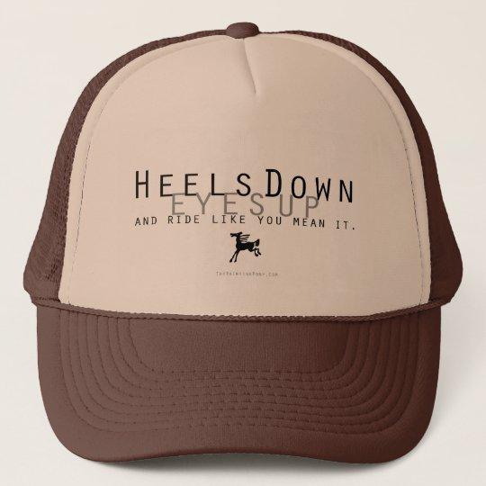 Heels Down Trucker Hat