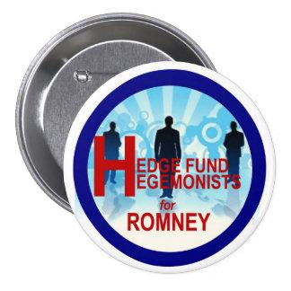 Hegemonists del fondo de cobertura para Romney Pin Redondo De 3 Pulgadas