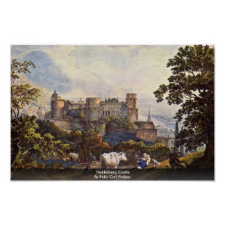 Heidelberg Castle By Fohr Carl Philipp Poster