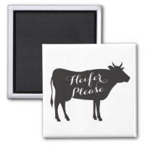 Heifer Please Magnet