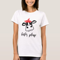 Heifer please | white tshirt for farm girls