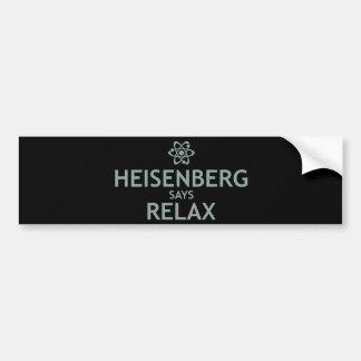 Heisenberg Says Relax Car Bumper Sticker