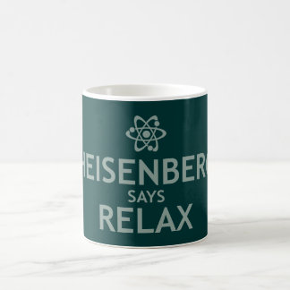 Heisenberg Says Relax Coffee Mug