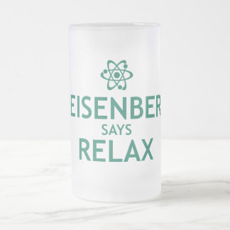 Heisenberg Says Relax 16 Oz Frosted Glass Beer Mug