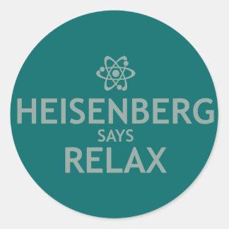 Heisenberg Says Relax Classic Round Sticker