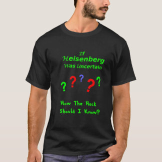 Heisenberg Uncertainty Limerick T-Shirt