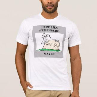 heisenberg uncertainty principle joke T-Shirt