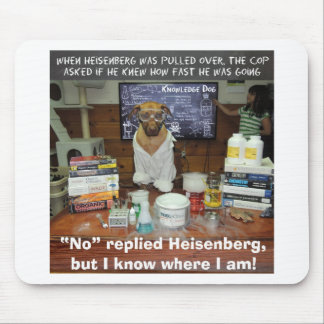 Heisenberg's Uncertainty Principle Knowledge Dog Mouse Pad