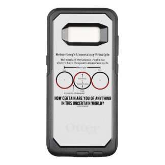 Heisenberg's Uncertainty Principle Physics Humor OtterBox Commuter Samsung Galaxy S8 Case