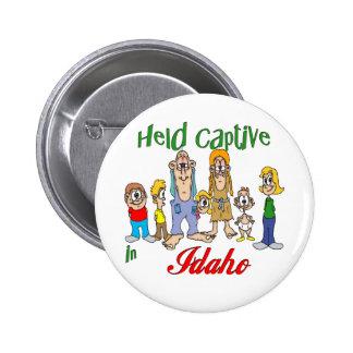 Held Captive in Idaho Pinback Button