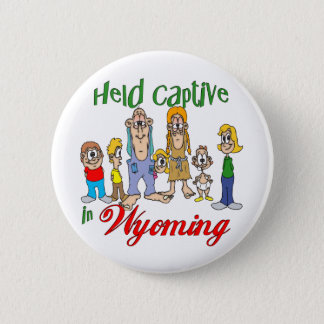 Held Captive in Wyoming Pinback Button