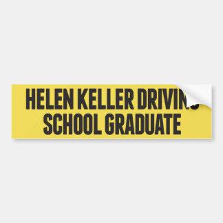 Helen Keller Driving School Funny Bumper Sticker