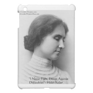 Helen Keller Fight Difficulties Wisdom Quote Gifts iPad Mini Covers