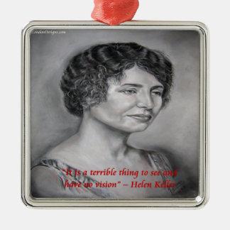 Helen Keller Having Vision Wisdom Quote Metal Ornament