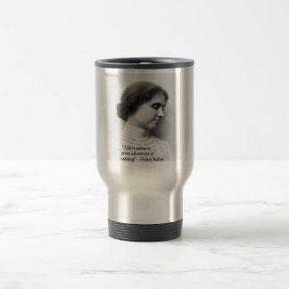 "Helen Keller ""Life Is Adventure"" Wisdom Quote Gift Travel Mug"