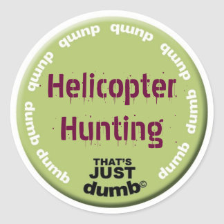 Helicopter Hunting Classic Round Sticker
