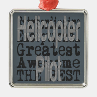 Helicopter Pilot Extraordinaire Metal Ornament