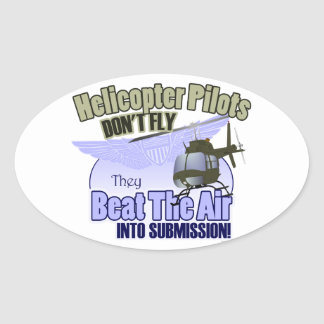 Helicopter Pilots Don't Fly... [OH-58] Oval Sticker