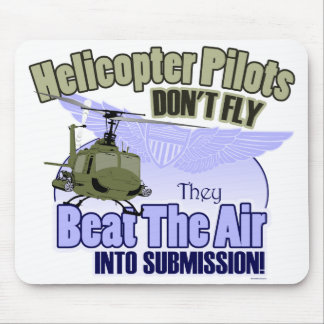 Helicopter Pilots Don't Fly [UH-1] Mouse Pad