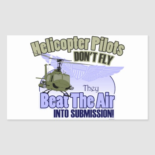 Helicopter Pilots Don't Fly [UH-1] Rectangular Sticker