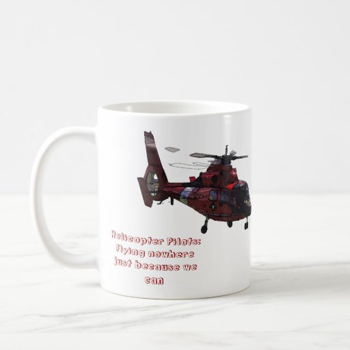 Helicopter Pilots: Flying nowhere Classic White Coffee Mug