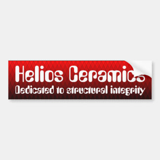 Helios Ceramics, dedicated to structural integrity Car Bumper Sticker