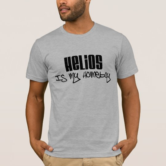 Helios is my homeboy T-Shirt