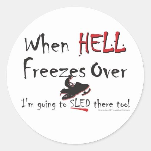 HELL-FREEZES-on-ash-ZAZ-eps Classic Round Sticker