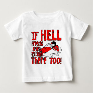 Hell Freezes Over Baby T-Shirt