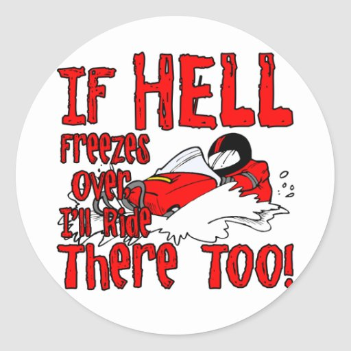 Hell Freezes Over Classic Round Sticker