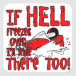 Hell Freezes Over Square Sticker