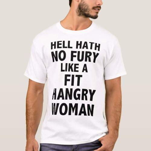 Hell hath no fury like fit hangry woman swimming t T_Shirt
